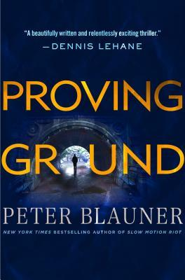 Proving Ground (Lourdes Robles, #1) by Peter Blauner