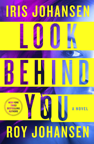 Look Behind You (Kendra Michaels, #5) by Iris Johansen, Roy Johansen
